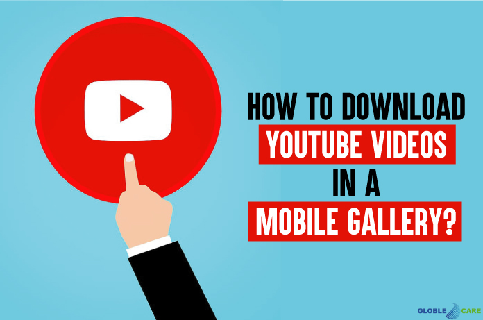how to download youtube videos in mobile gallery