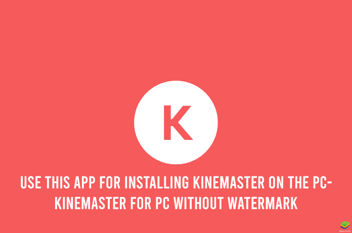 kinemaster for pc without watermark